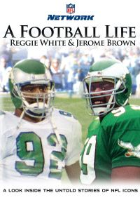 NFL: A Football Life - Reggie White/Jerome Brown