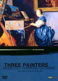 Three Painters: Masaccio, Vermeer, Cézanne
