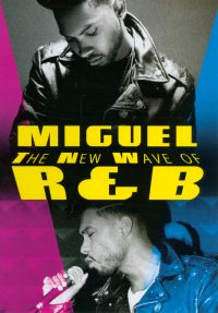 Miguel: The New Wave of R & B