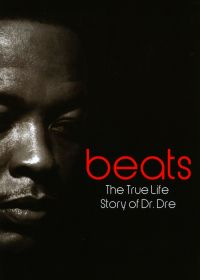 Beats: The True Life Story of Dr. Dre