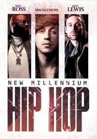 New Millennium Hip Hop: Rick Ross/Macklemore/Ryan Lewis