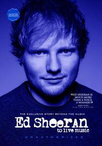 Ed Sheeran: To Live Music - Unauthorized