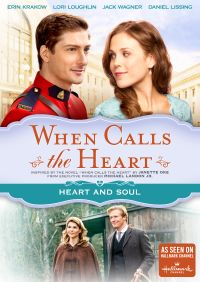 When Calls the Heart: Heart and Soul