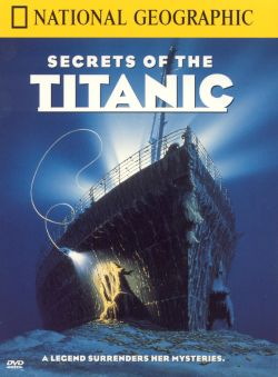 Secrets of the Titanic [videorecording]