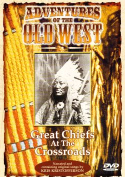 Adventures of the Old West: Great Chiefs at the Crossroads