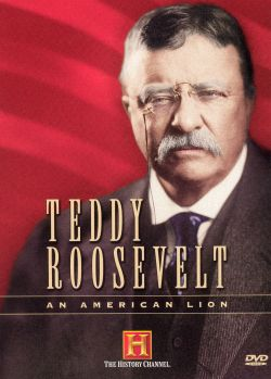 Teddy Roosevelt: An American Lion, Part 2