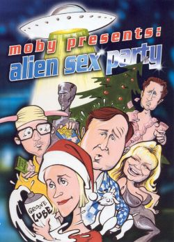 Moby Presents: Alien Sex Party. Watch Trailer. user rating. flags. Adult ...