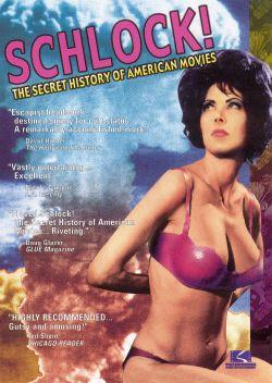 Schlock the secret history of american movies