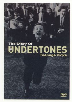 The Story of the Undertones: Teenage Kicks