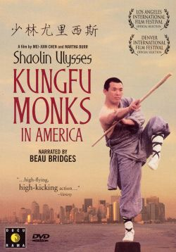 Shaolin Ulysses: Kung Fu Monks in America