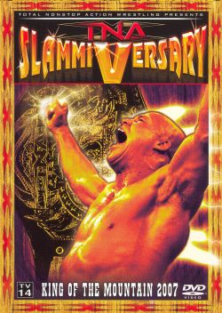 TNA Wrestling: Slammiversary - King of the Mountain 2007