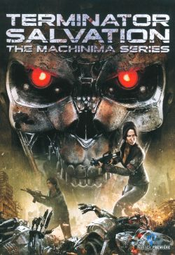 Terminator Salvation: The Machinima Series [Animated Web Series]