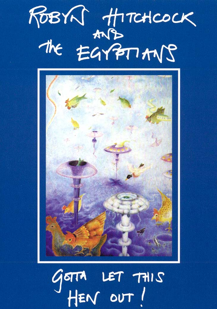 Robyn Hitchcock and the Egyptians: Gotta Let This Hen Out!