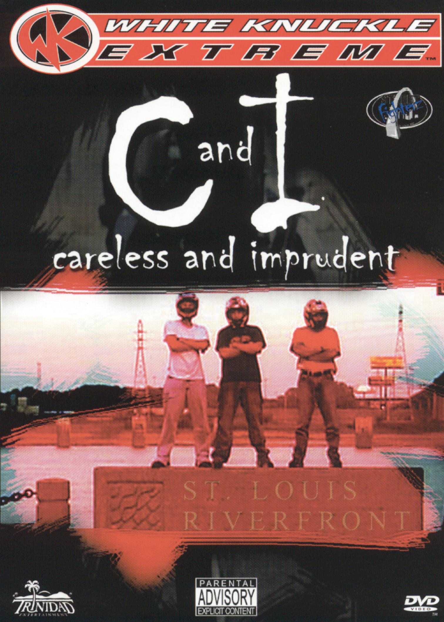 C and I: Careless and Imprudent
