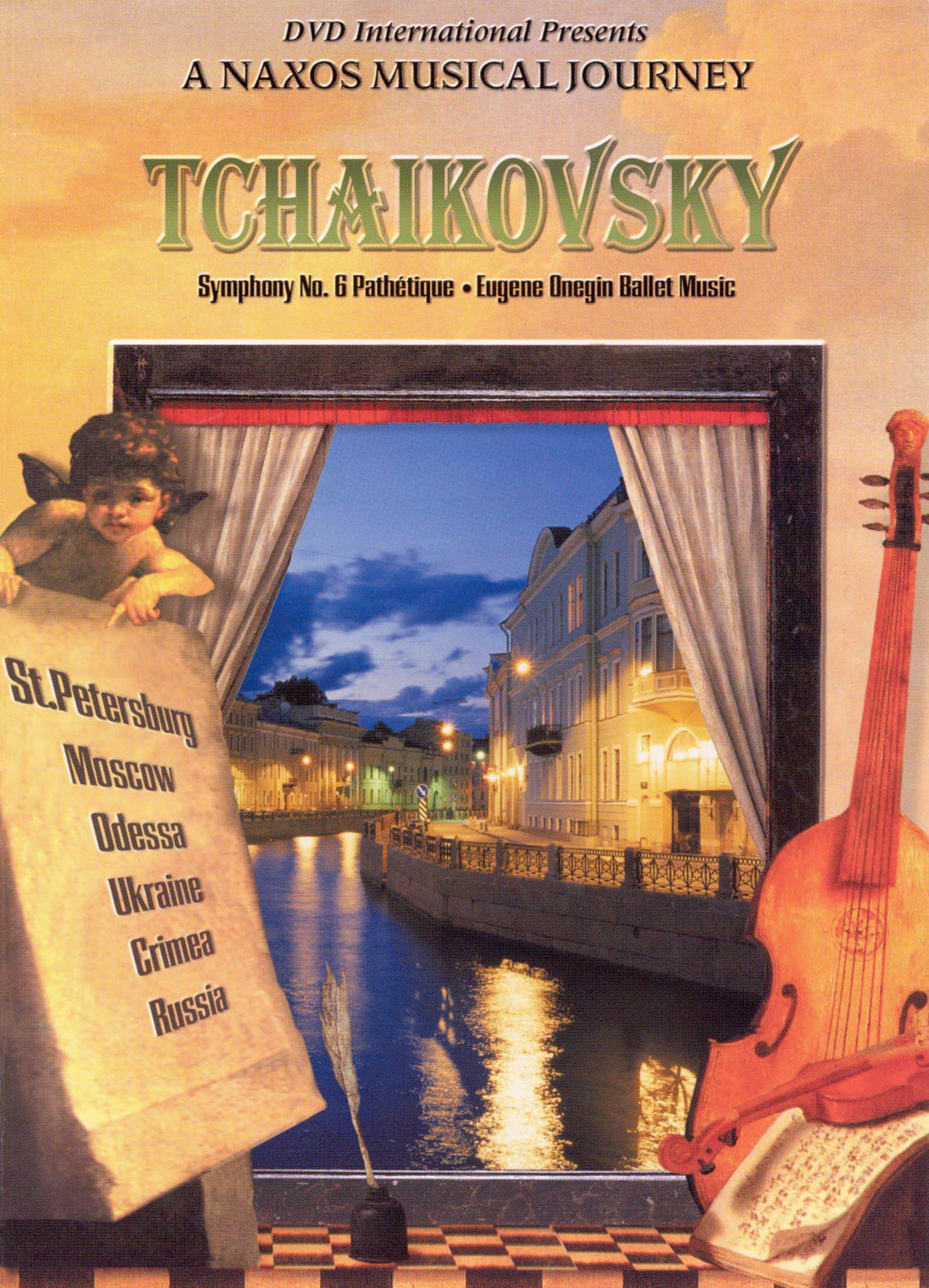 A Naxos Musical Journey: Tchaikovsky - Symphony No. 6 Pathetique/Eugene Onegin Ballet Music