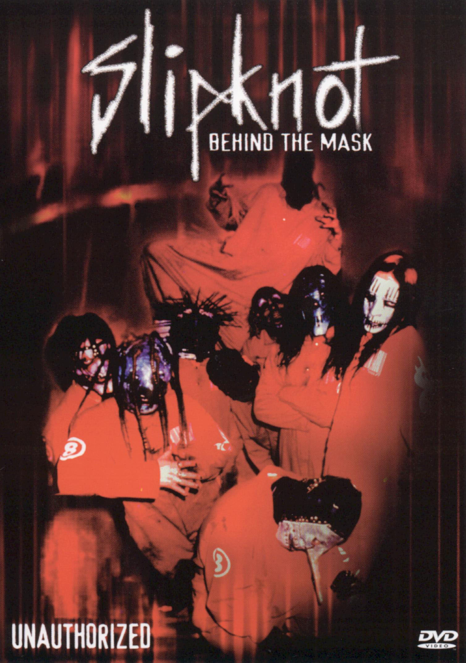 Slipknot: Behind the Mask - Unauthorized