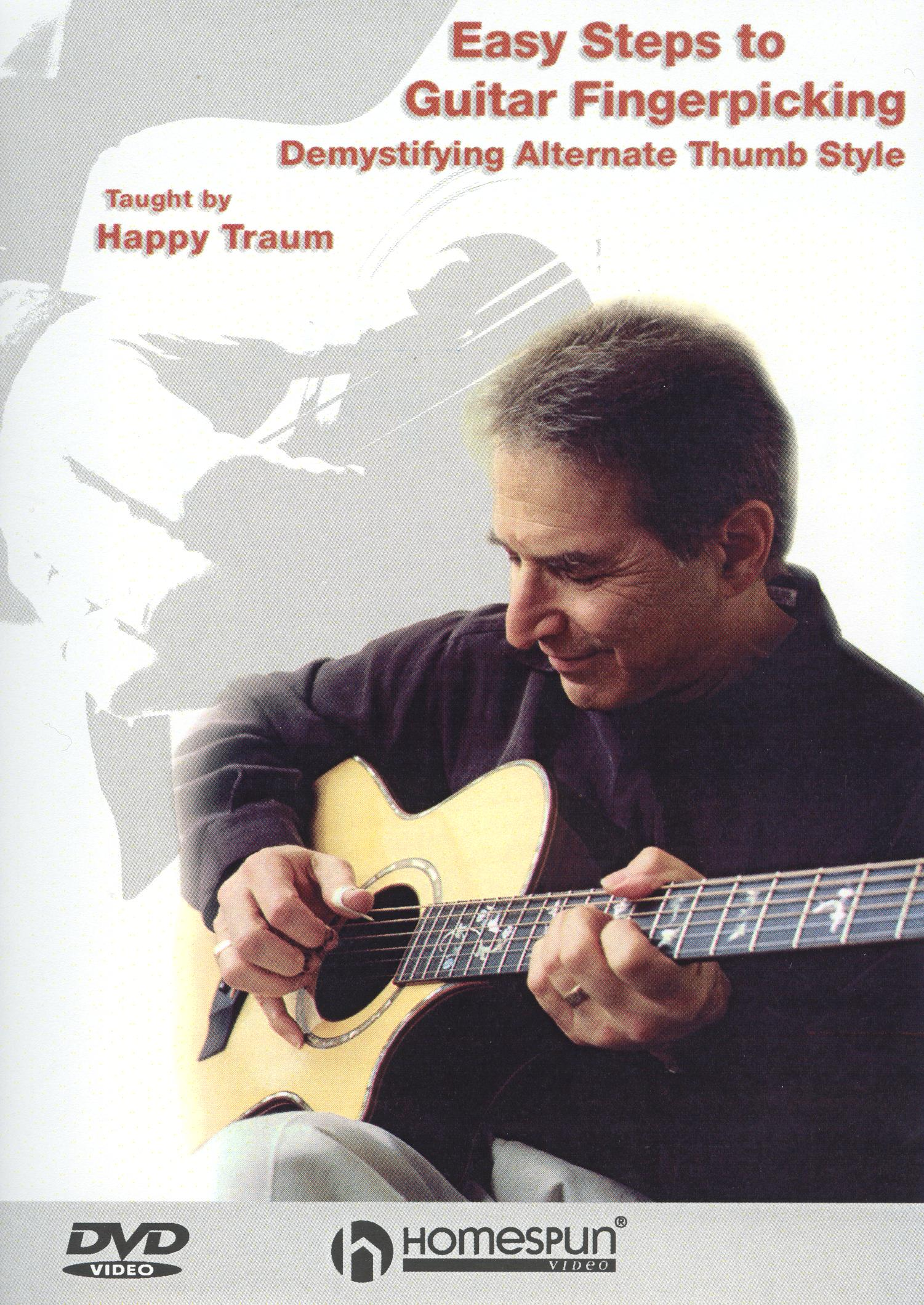 Happy Traum: Easy Steps to Guitar Fingerpicking, Vol. 1 - Demystifying Alternate Thumb Style