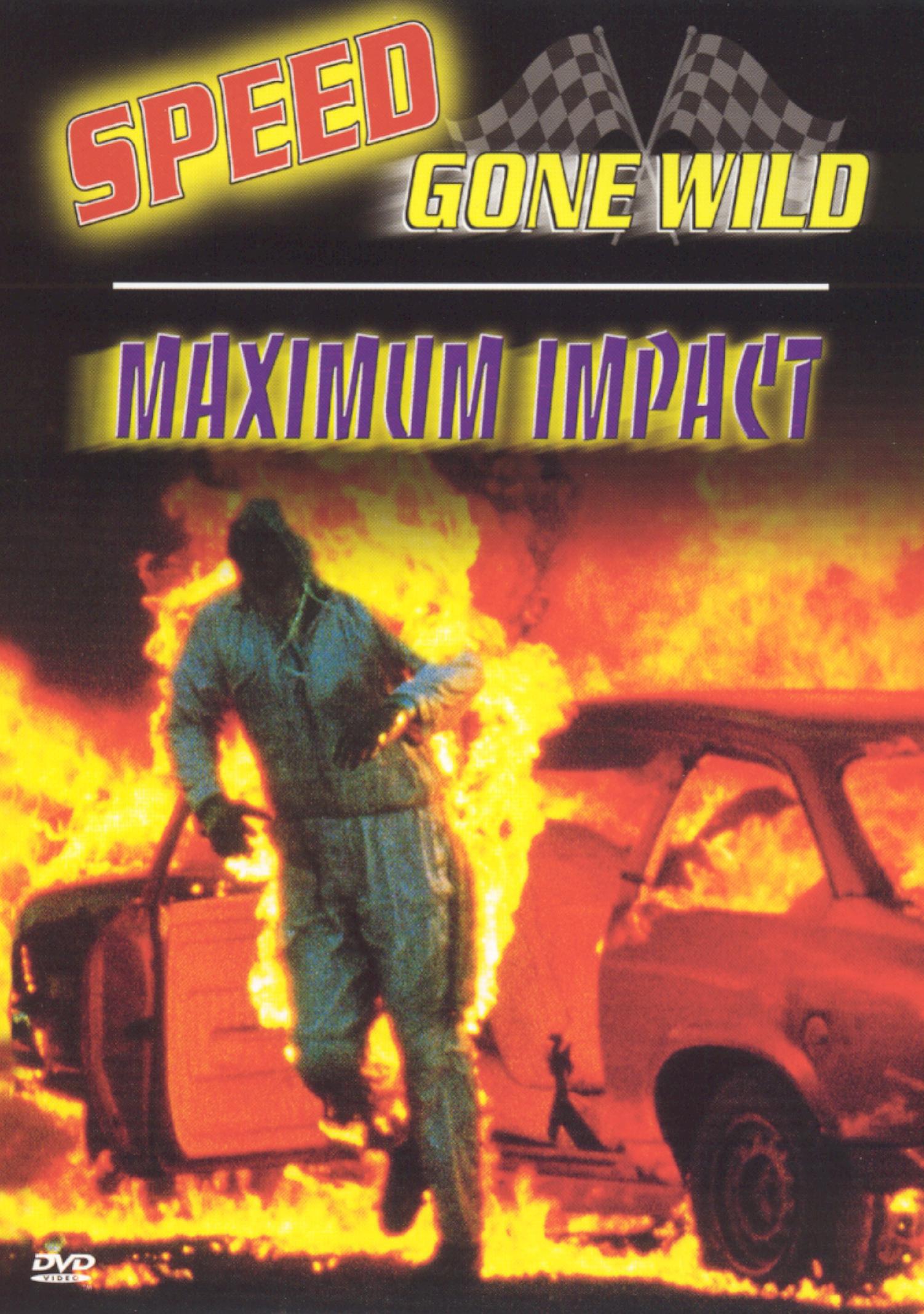 Speed Gone Wild: Maximum Impact