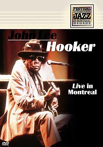 John Lee Hooker: Live in Montreal