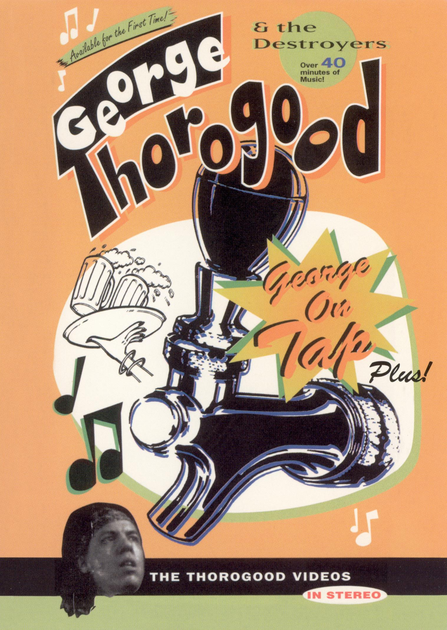 George Thorogood & The Destroyers: George on Tap - Plus!