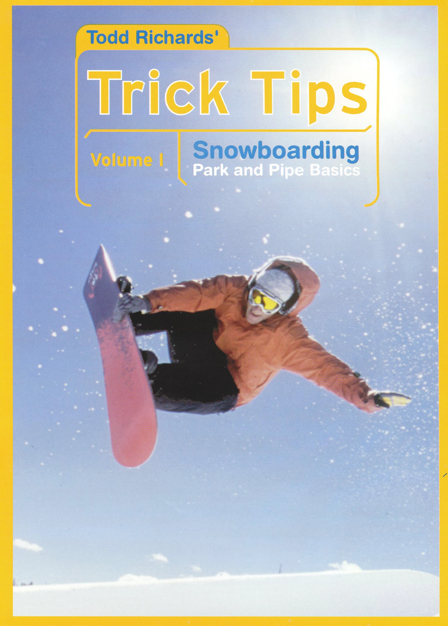 Todd Richards' Trick Tips, Vol. 1: Snowboarding - Park and Pipe Basics