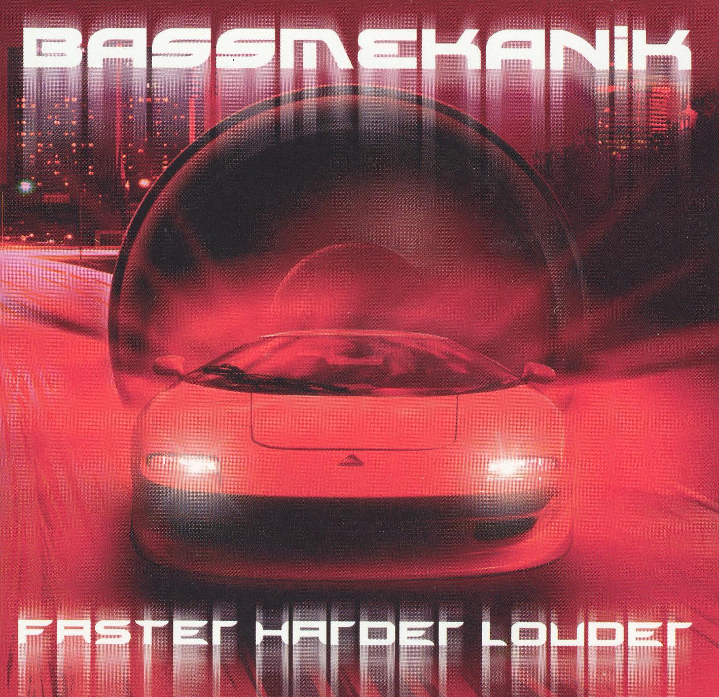 Bass Mekanik: Faster Harder Louder