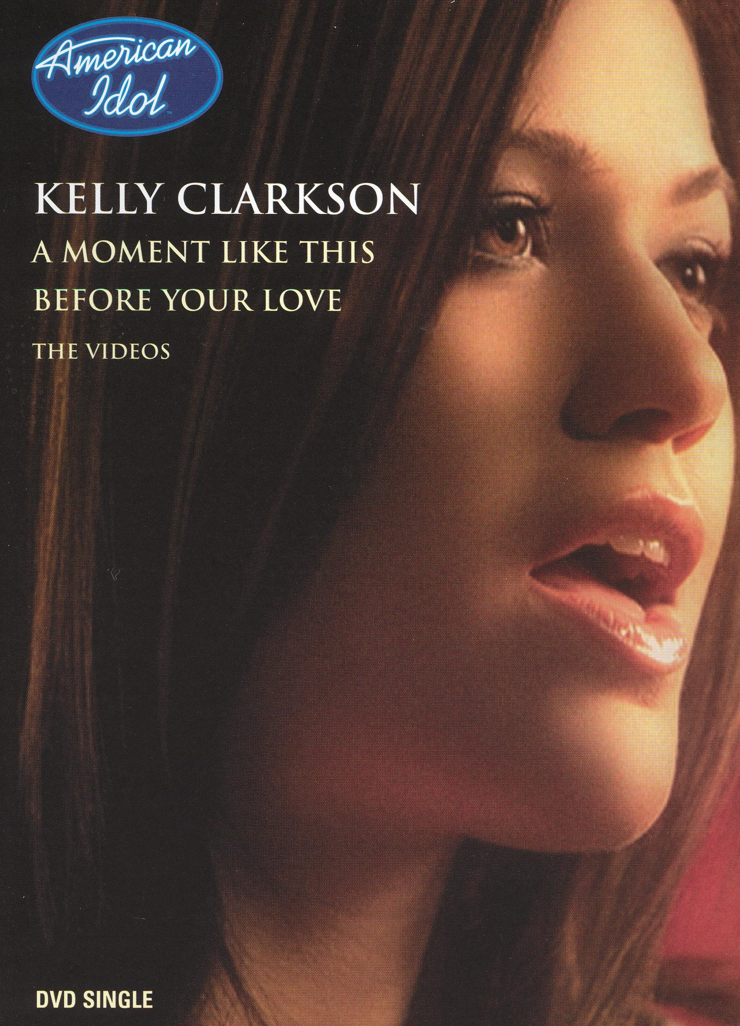 Kelly Clarkson: Before Your Love/A Moment Like This [DVD Single]