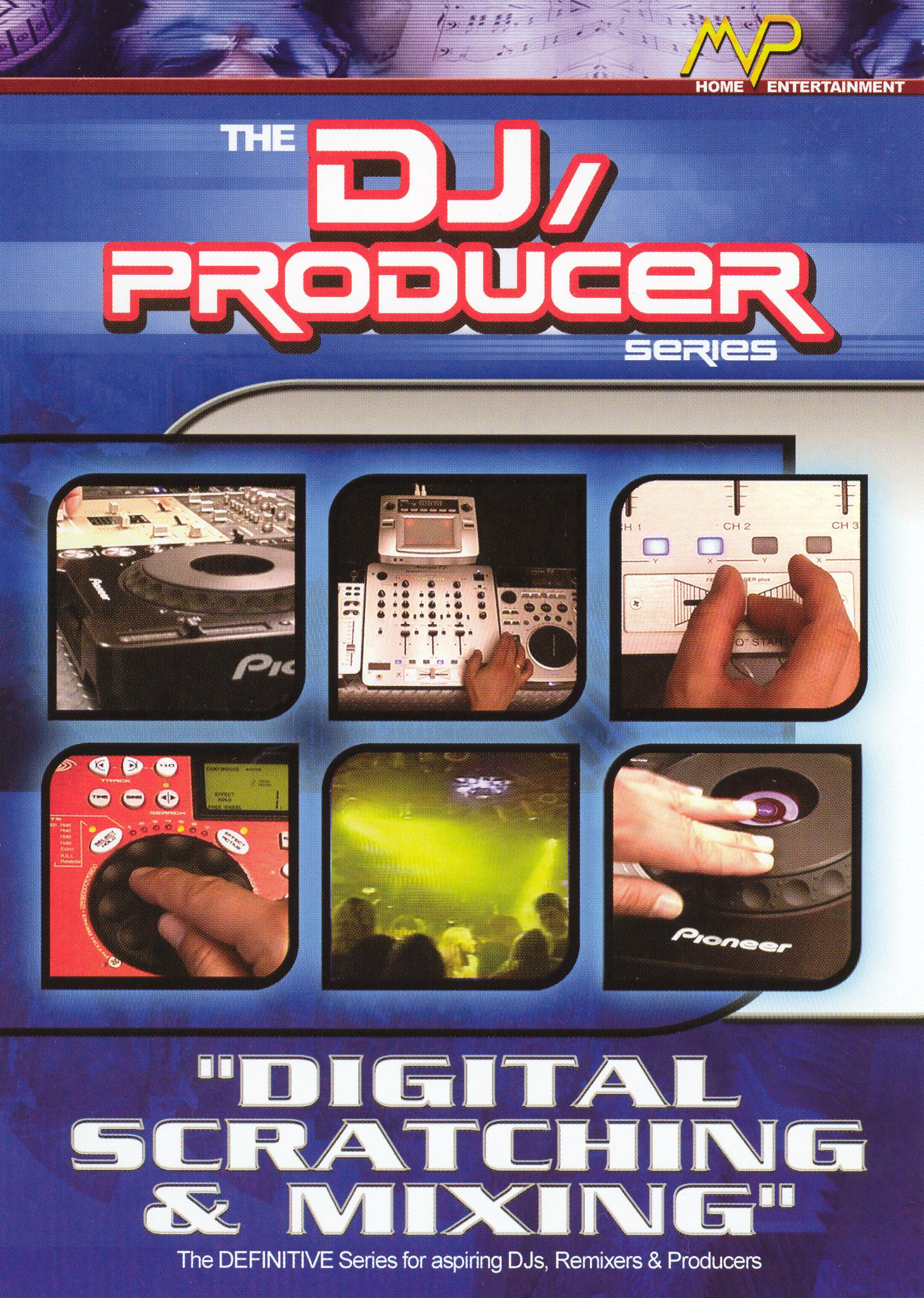 DJ/Producer: Digital Scratching and Mixing