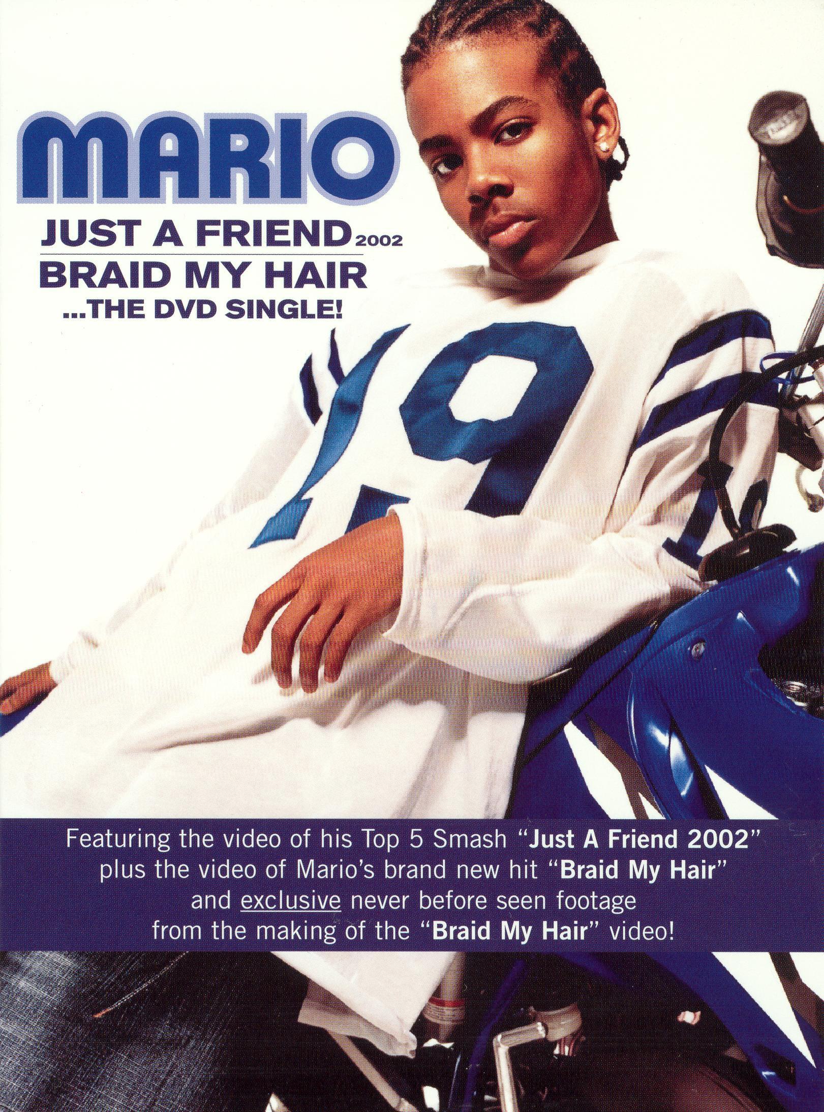 Mario: Just A Friend/Braid My Hair