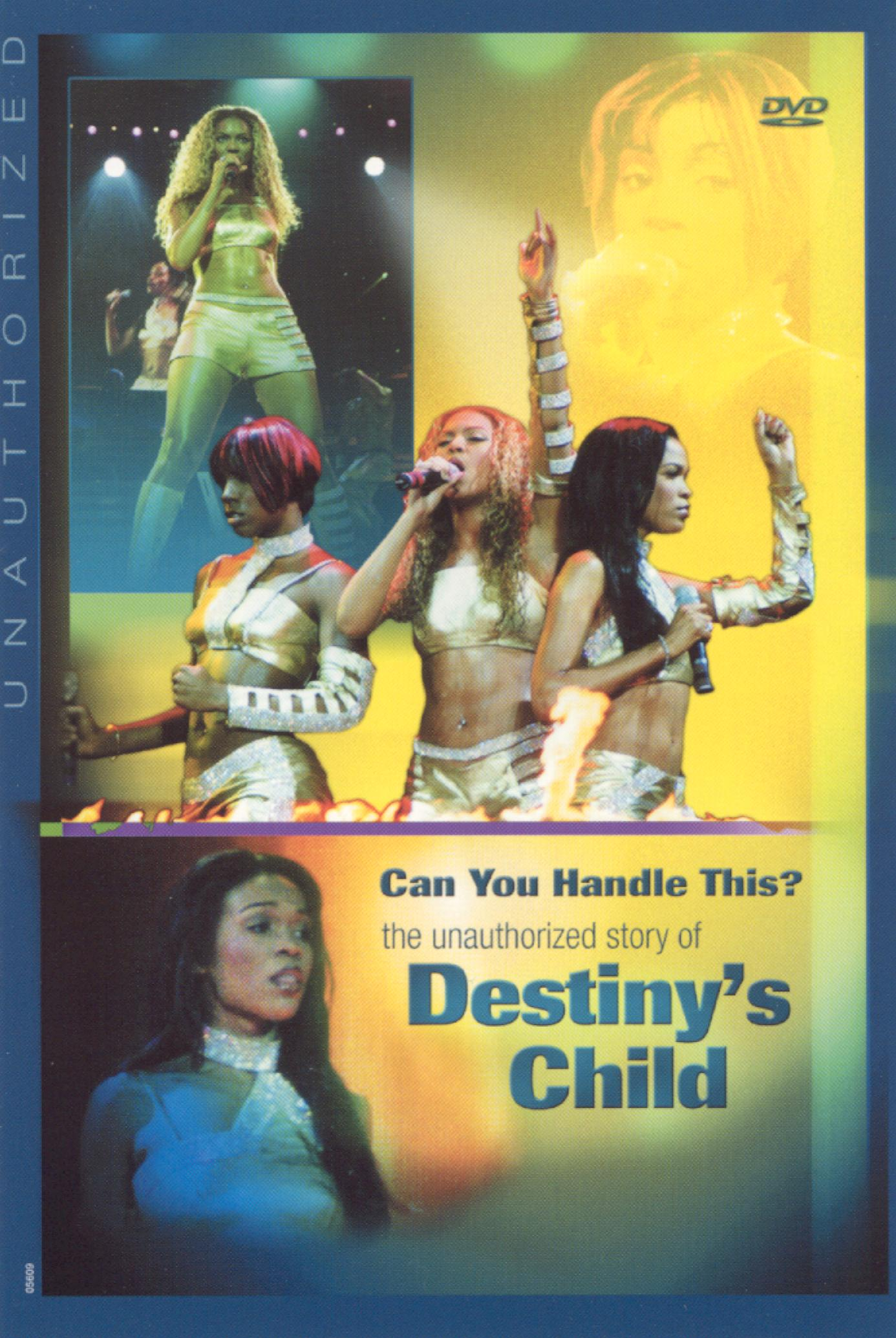 Can You Handle This? The Unauthorized Story of Destiny's Child