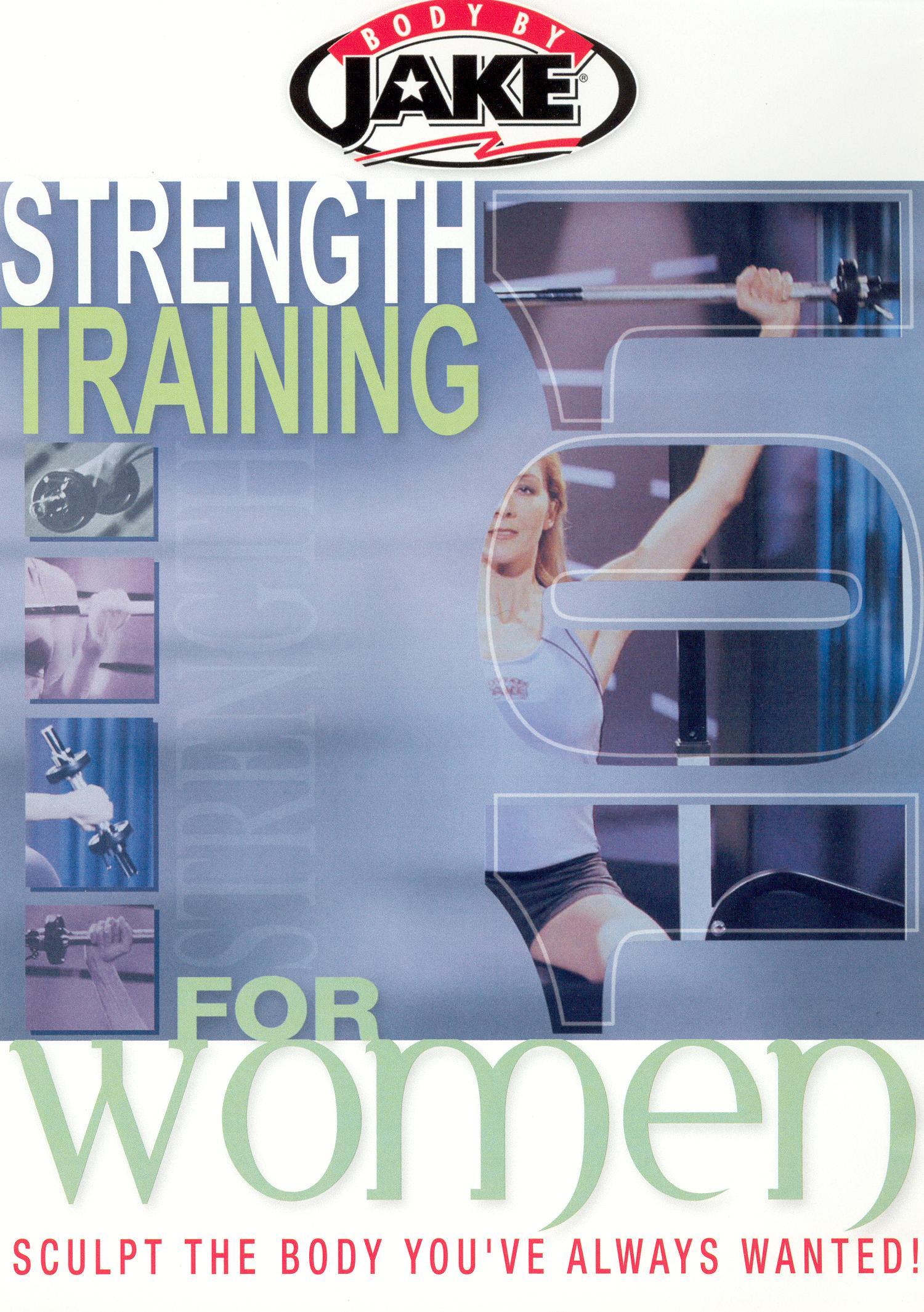 Body By Jake: Strength Training 101 For Women