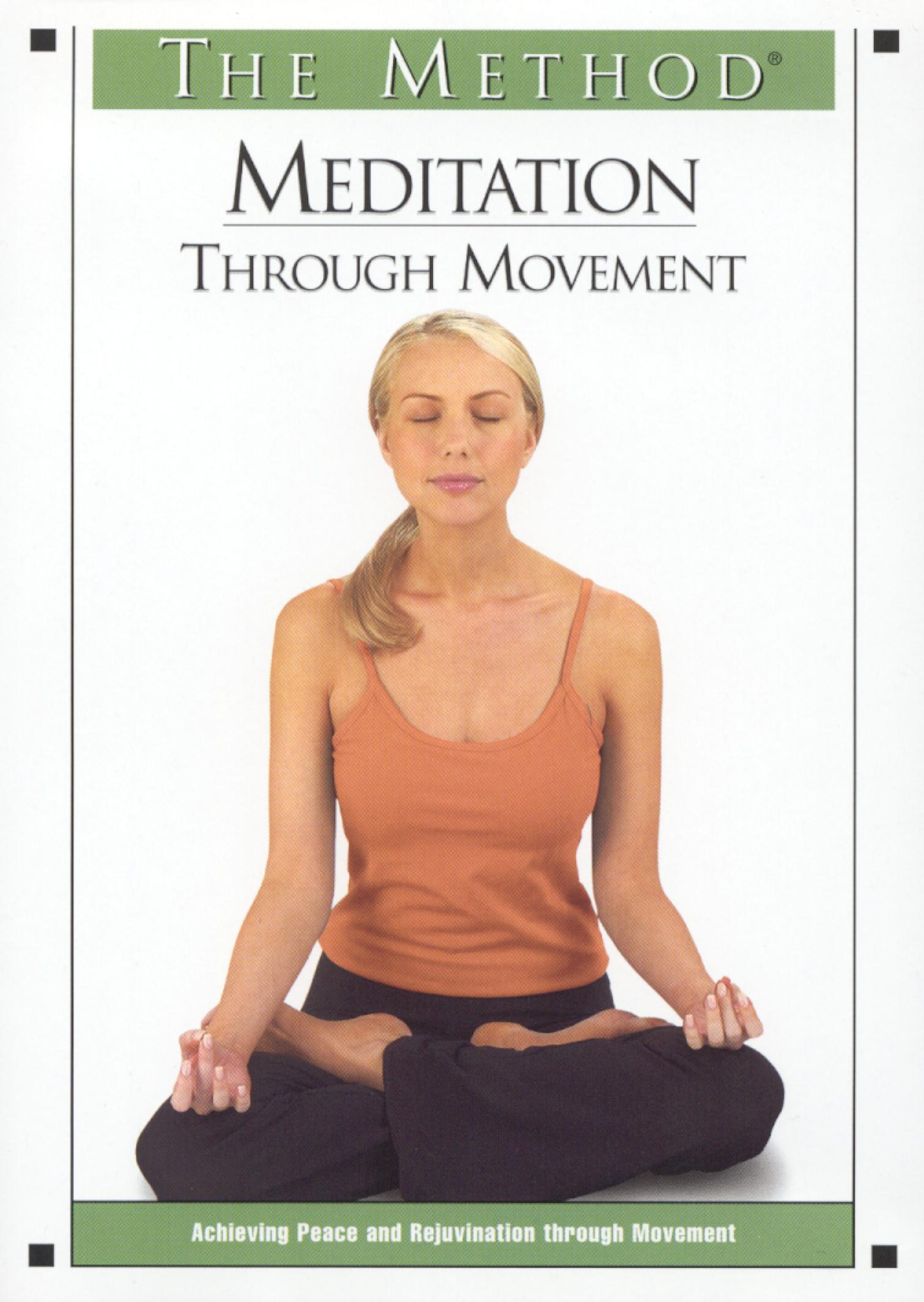 The Method: Meditation Through Movement