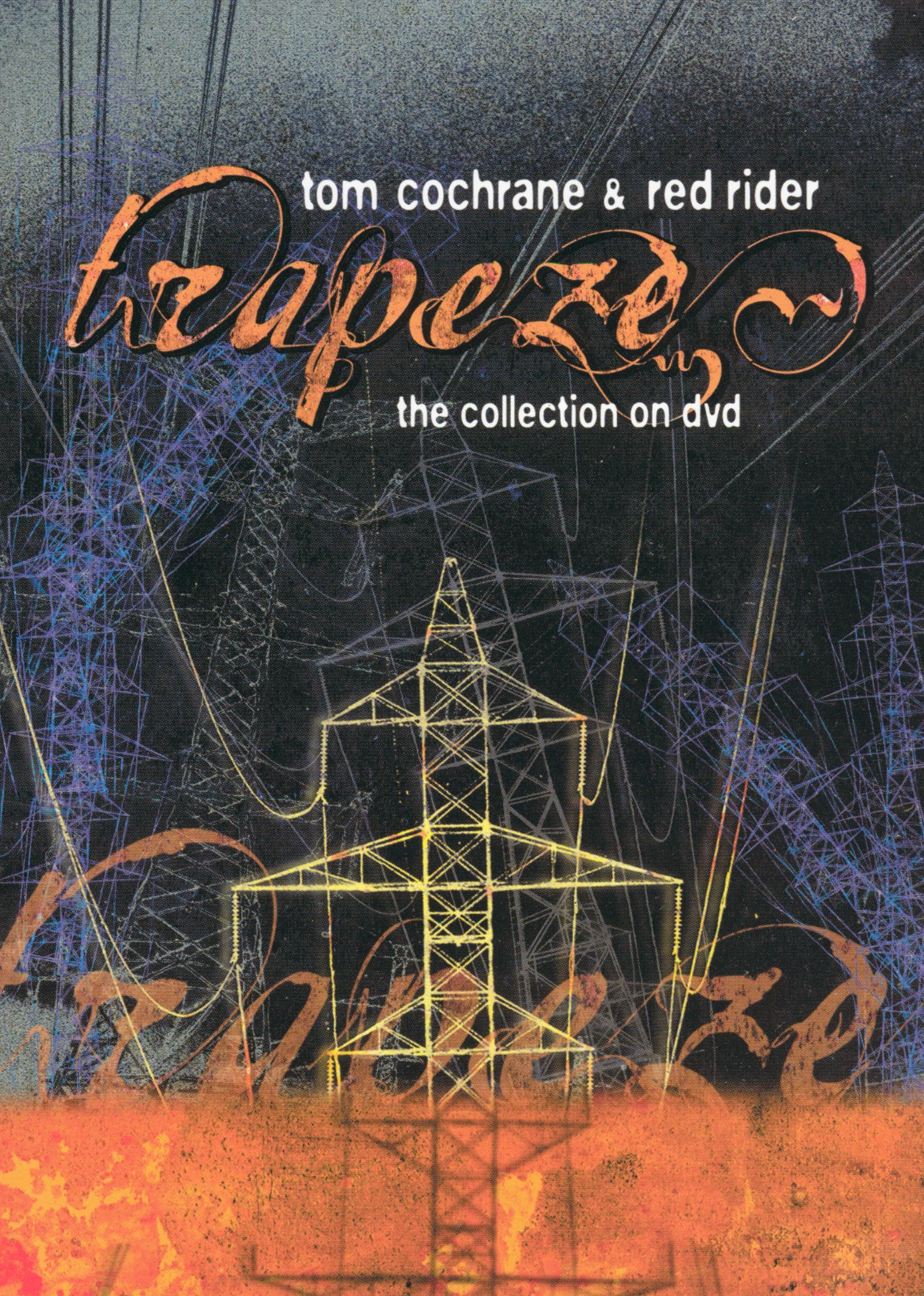 Tom Cochrane and Red Rider: Trapeze - The Collection