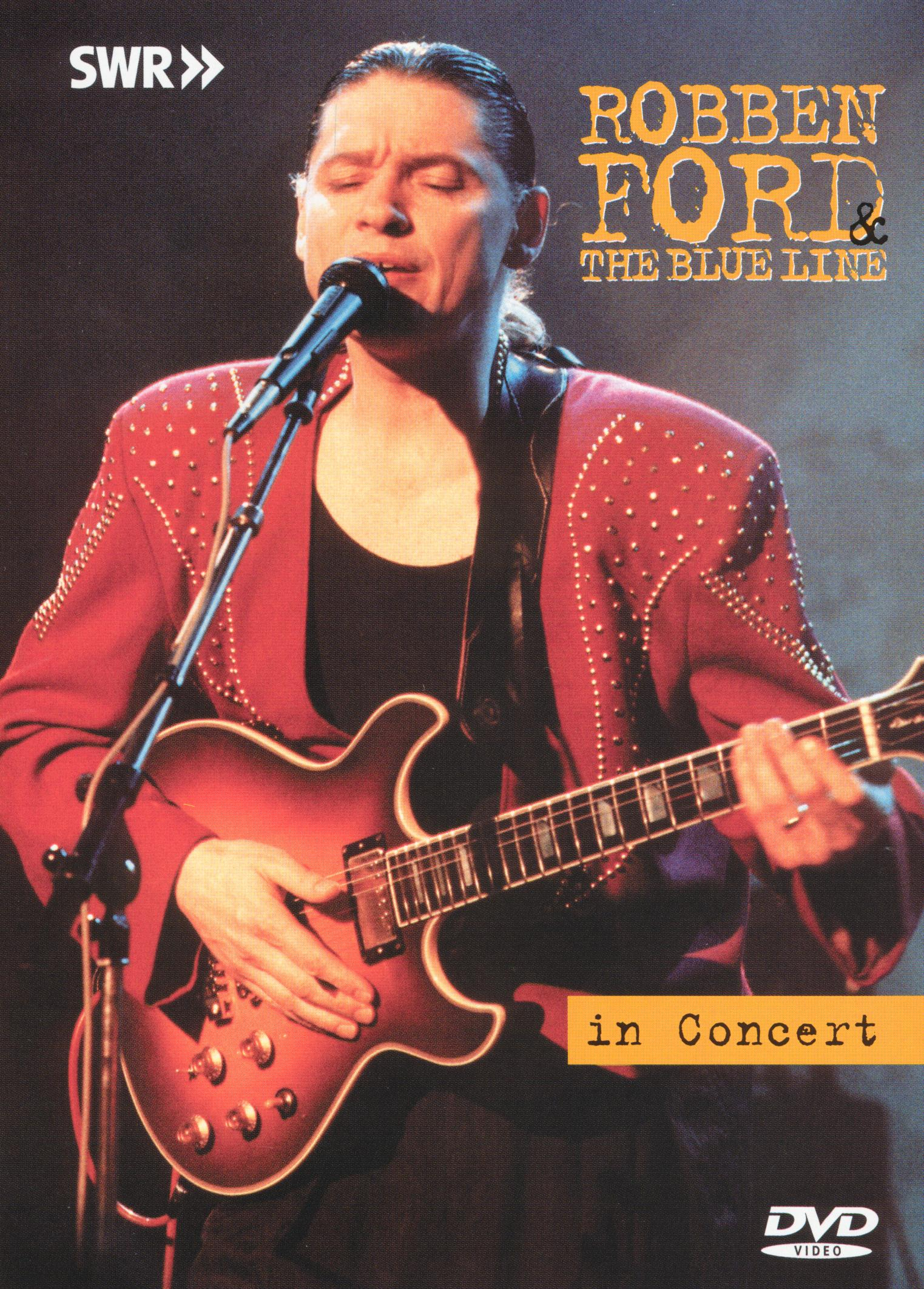 Ohne Filter - Musik Pur: Robben Ford & The Blue Line in Concert