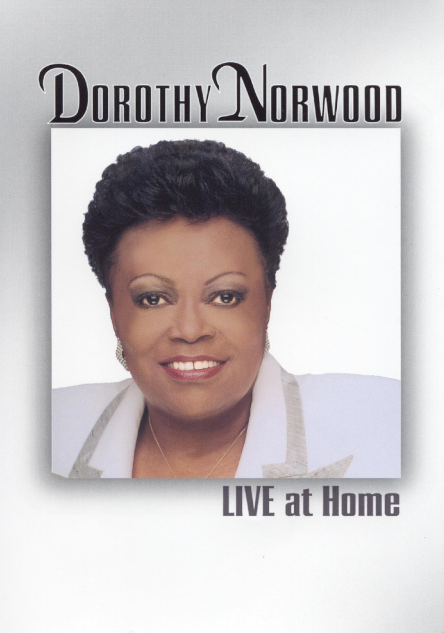 Dorothy Norwood: Live at Home