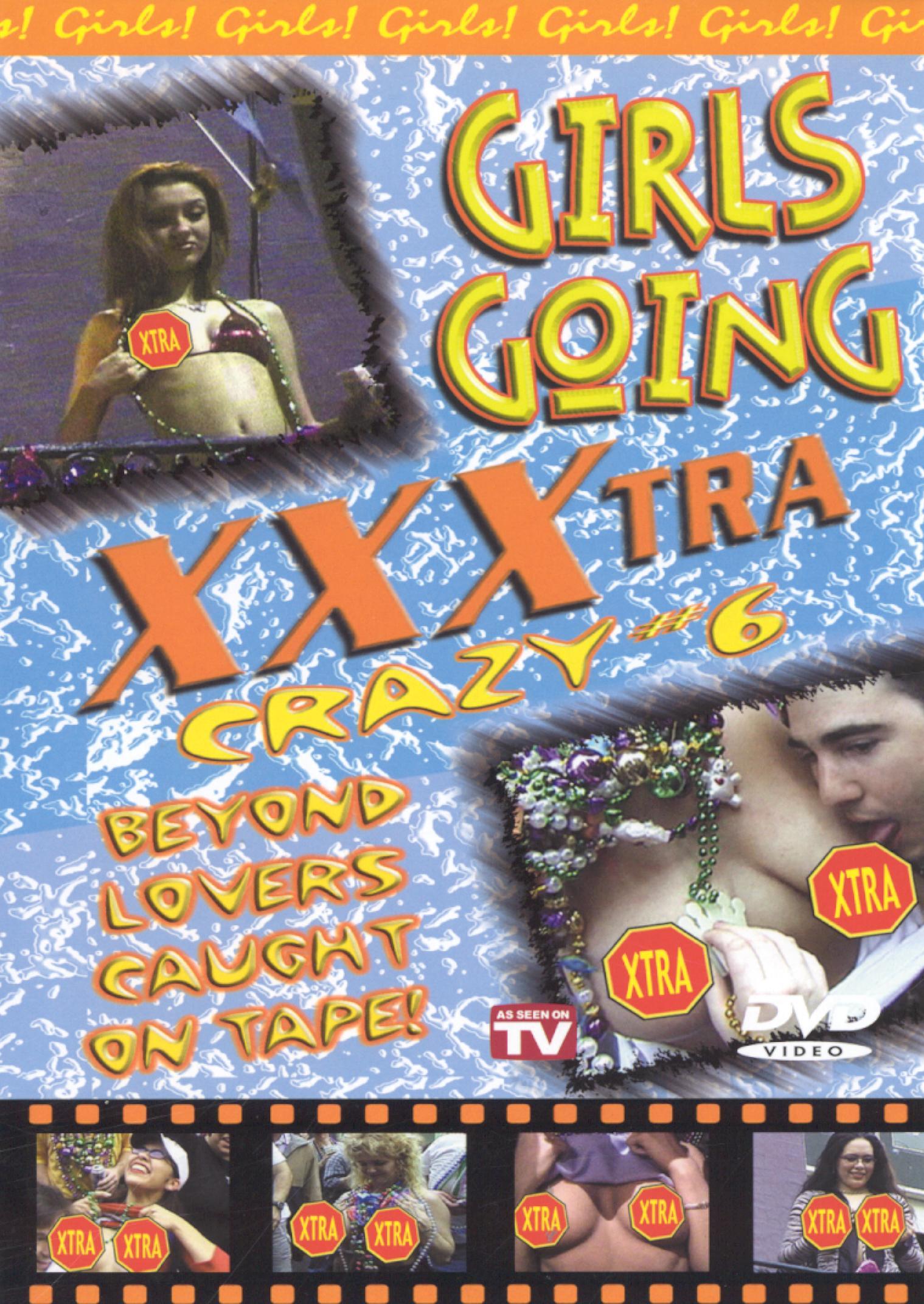 Girls Going XXXtra Crazy #6