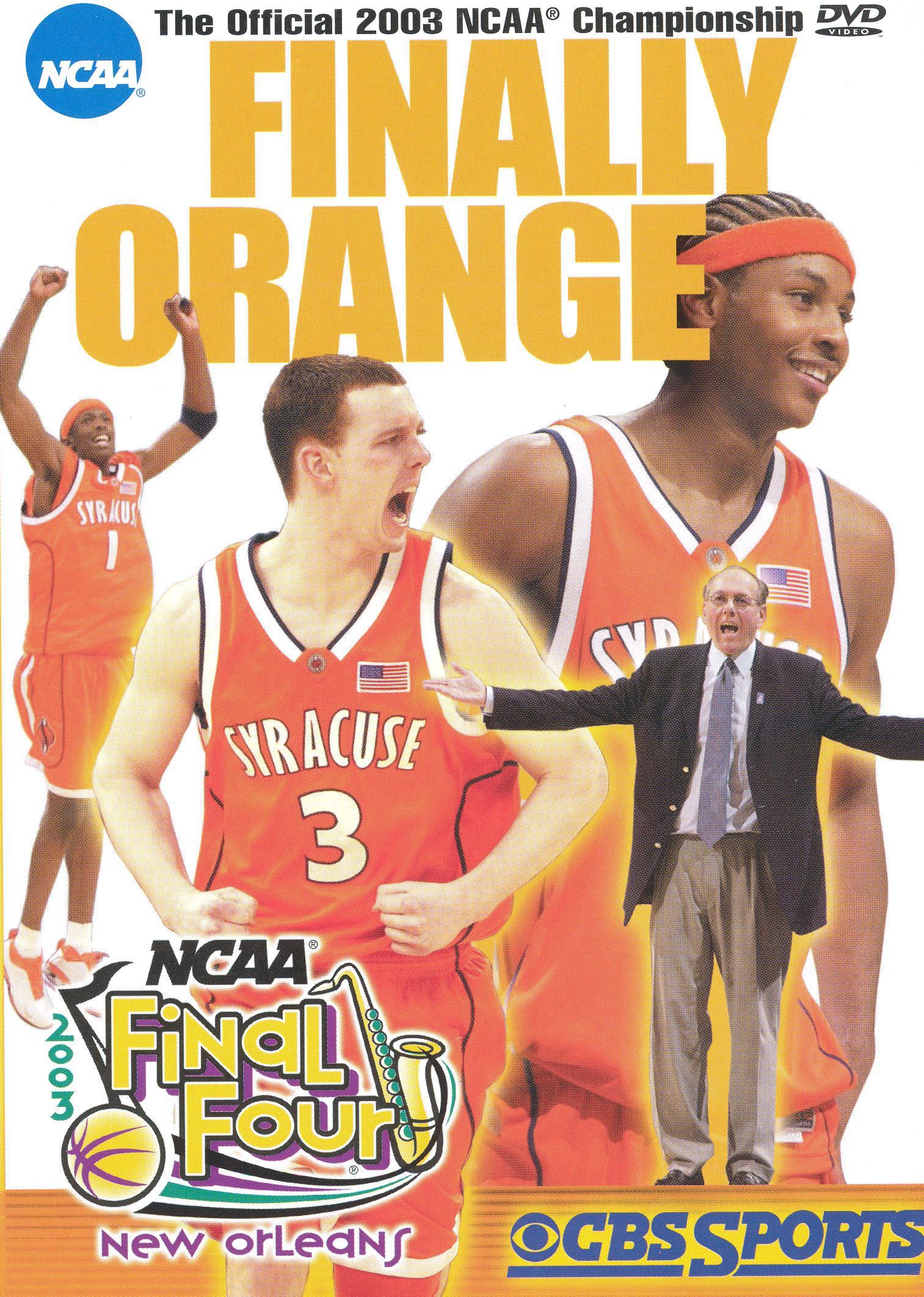 The Official 2003 NCAA Basketball Championship: Finally Orange