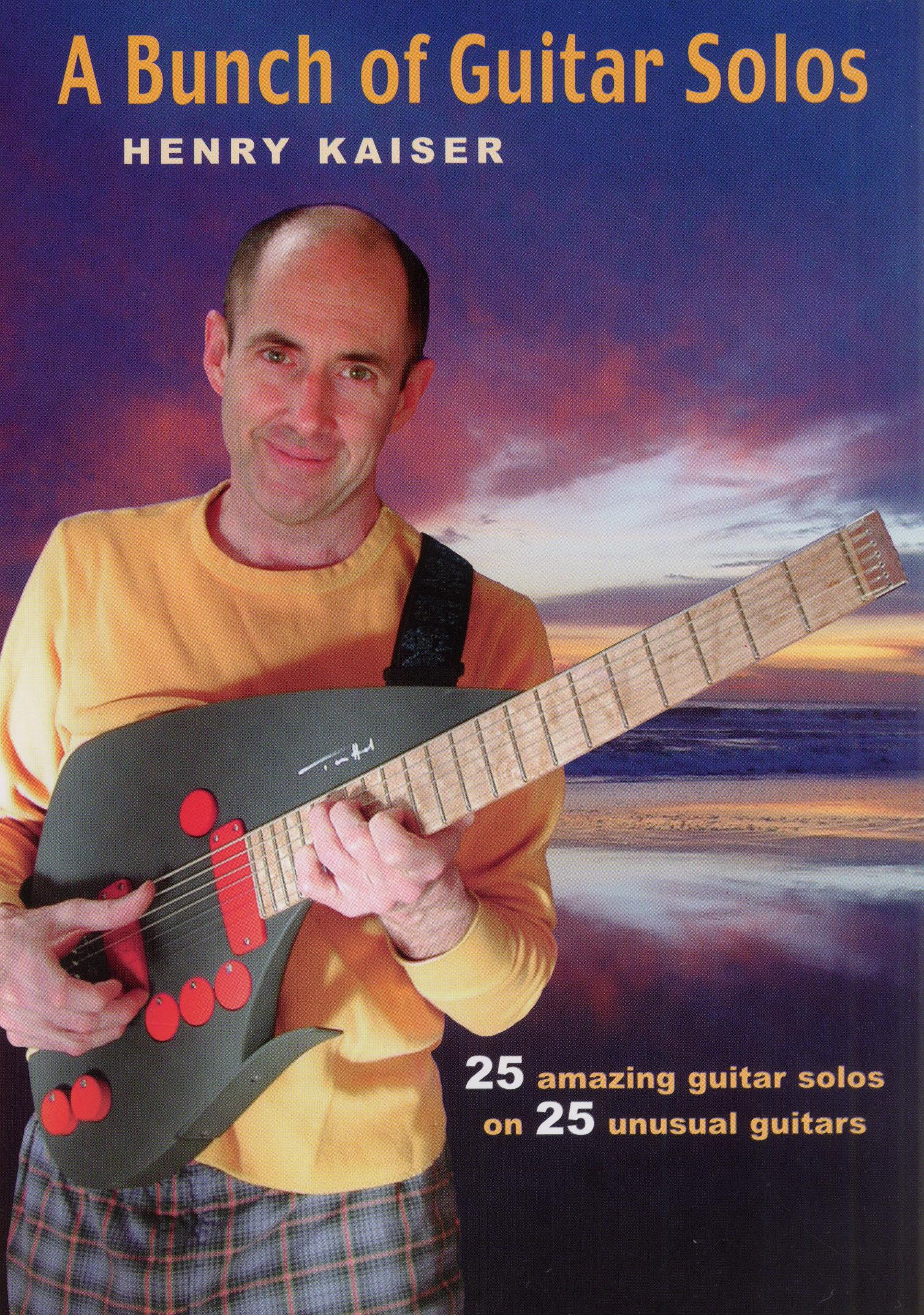 Henry Kaiser: A Bunch of Guitar Solos