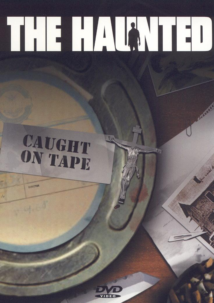 The Haunted: Caught on Tape