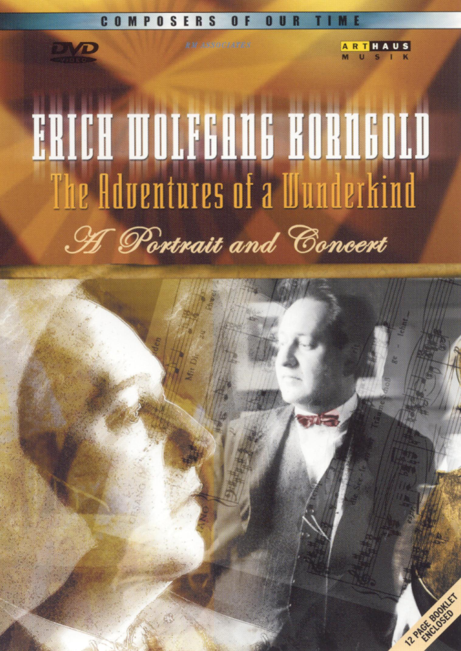 Erich Wolfgang Korngold: The Adventures of a Wunderkind - A Portrait & Concert