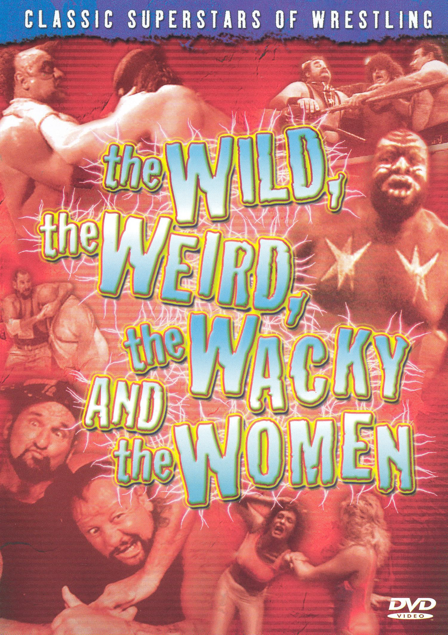 The Wild, the Weird, the Wacky and the Women