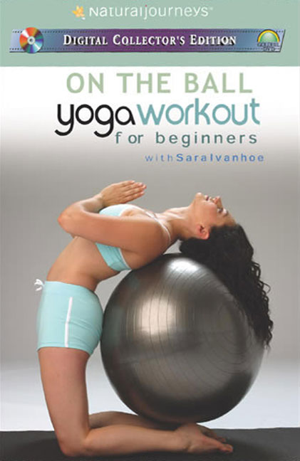 On the Ball: Yoga Workout for Beginners with Sara Ivanhoe