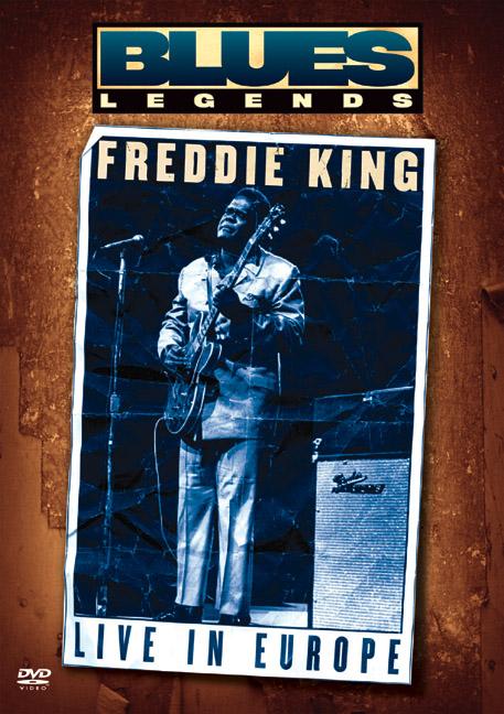 Freddie King: Blues Legend - Live in Europe