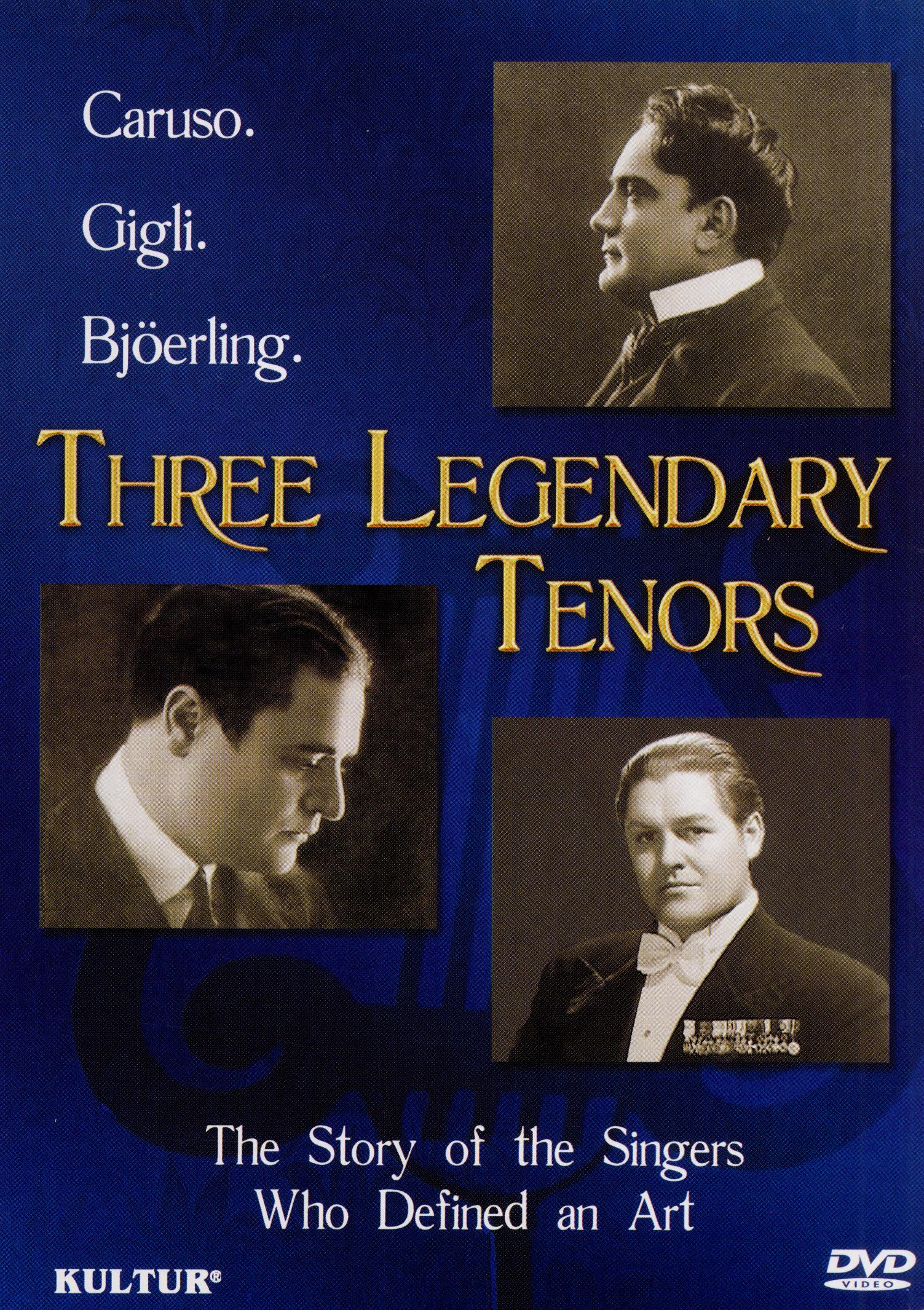 Three Legendary Tenors: The Story of the Singers Who Defined an Art