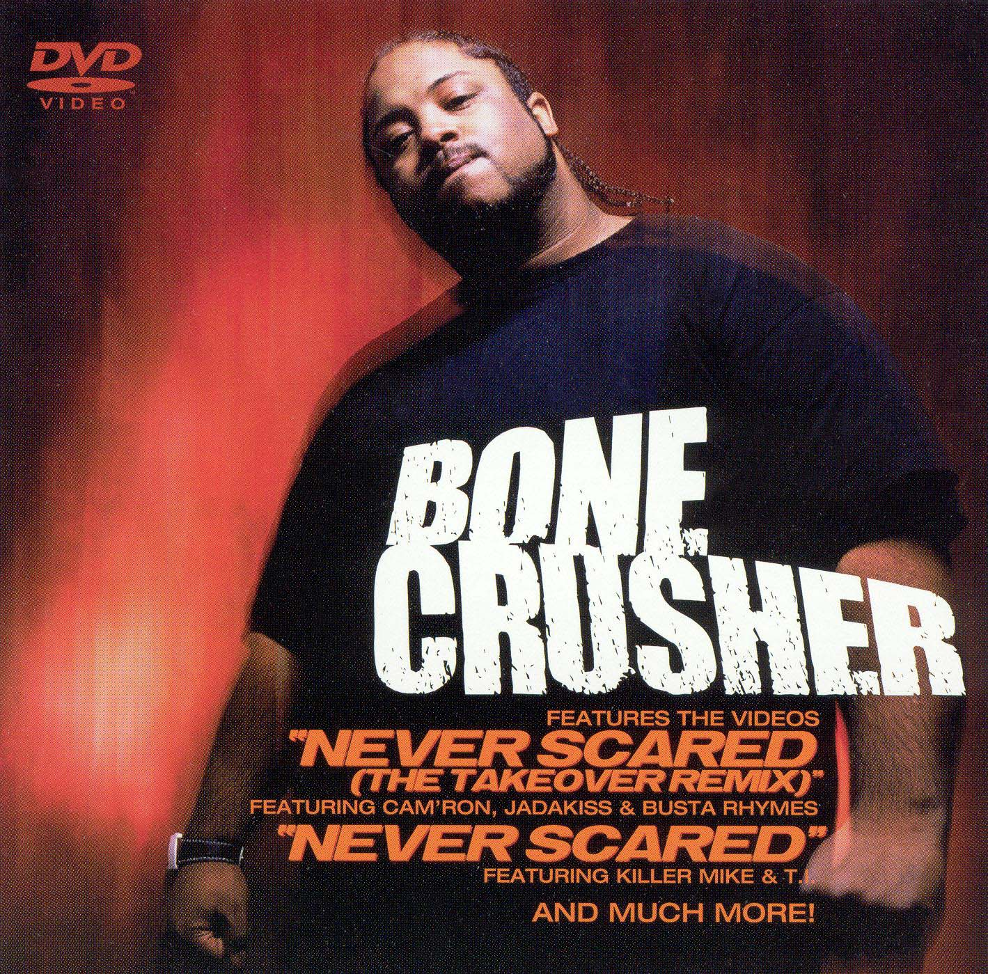 Bone Crusher: Never Scared