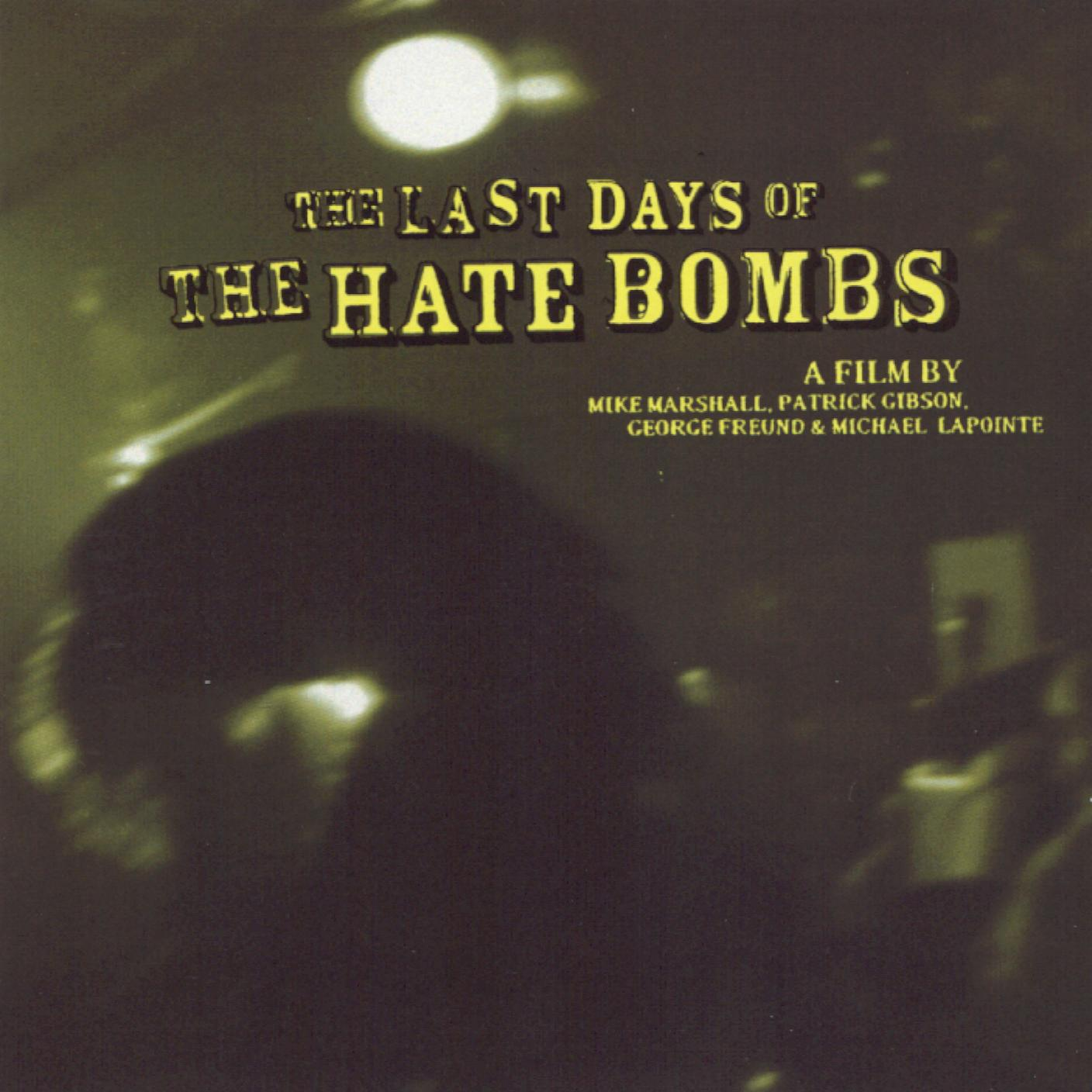 The Hate Bombs: The Last Days of the Hate Bombs