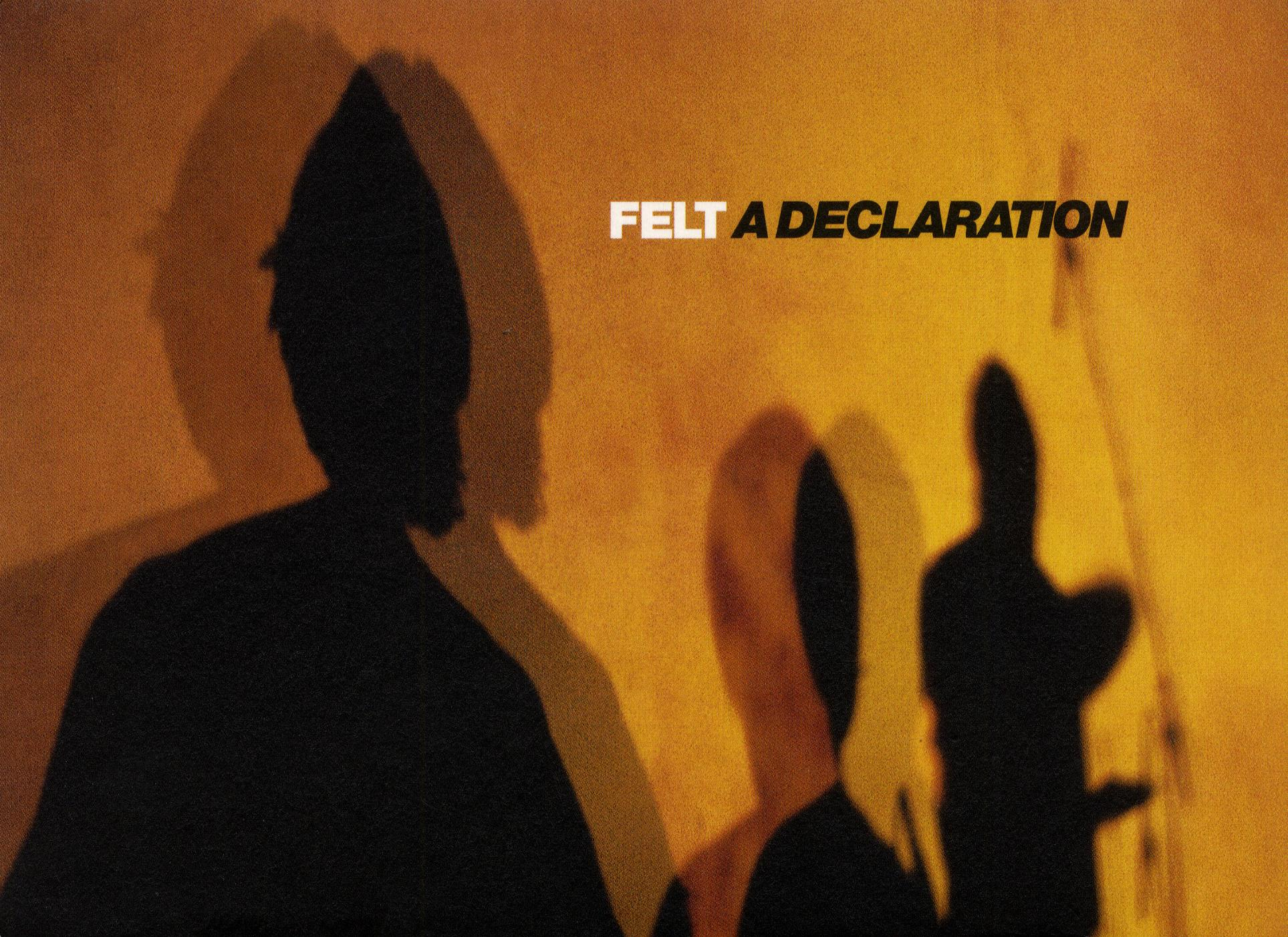 Felt: A Declaration!