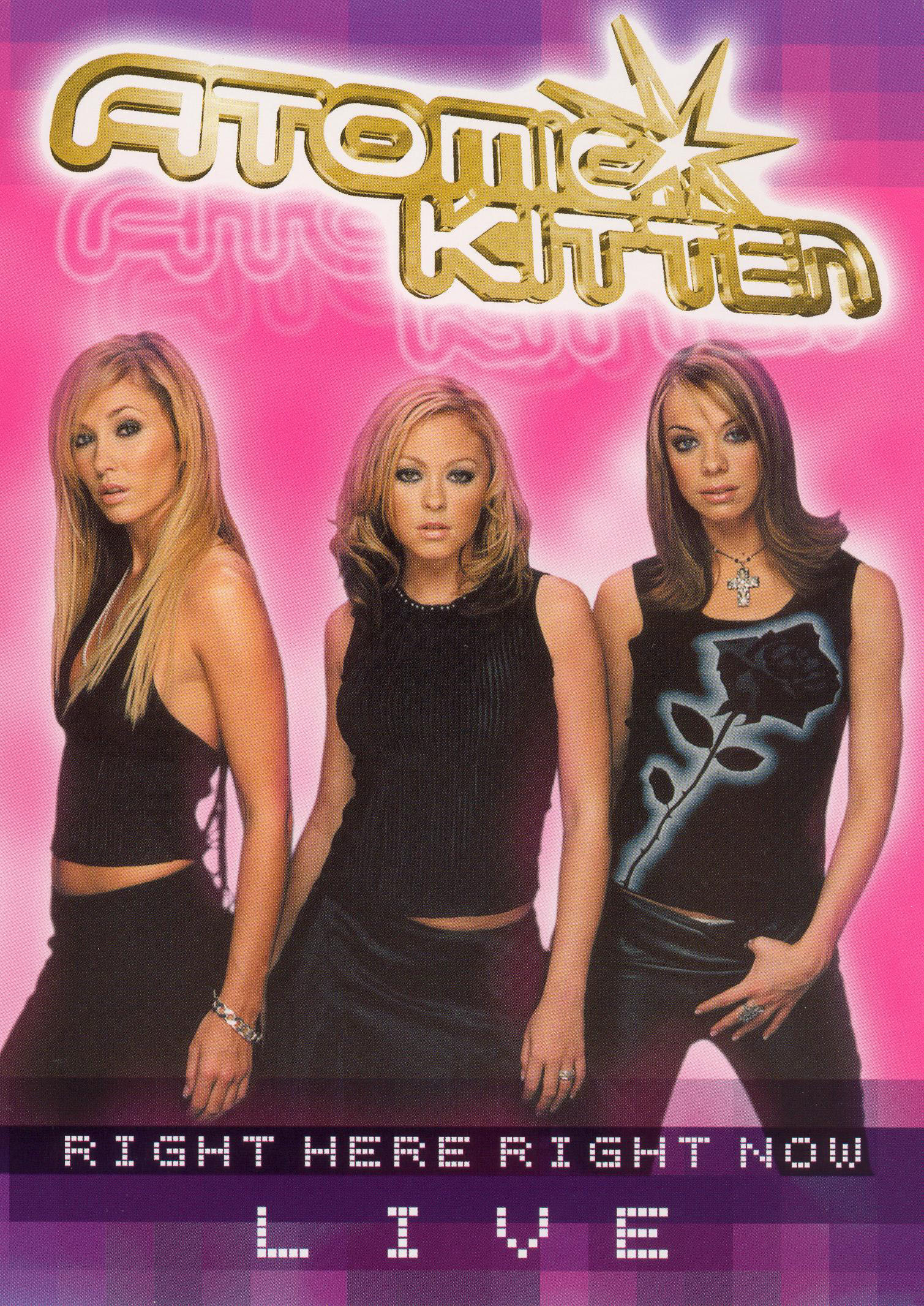 Atomic Kitten: Right Here Right Now LIVE