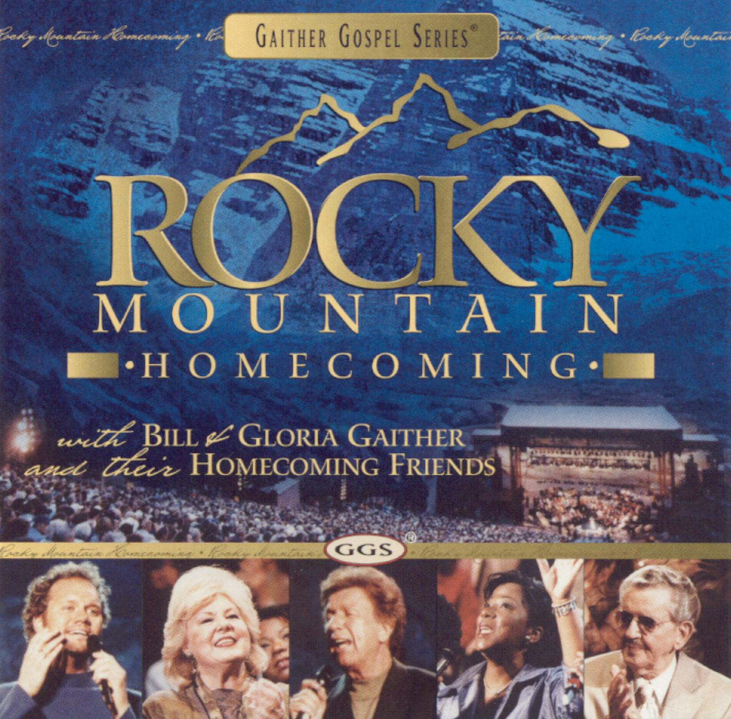 Bill and Gloria Gaither and Their Homecoming Friends: Rocky Mountain Homecoming