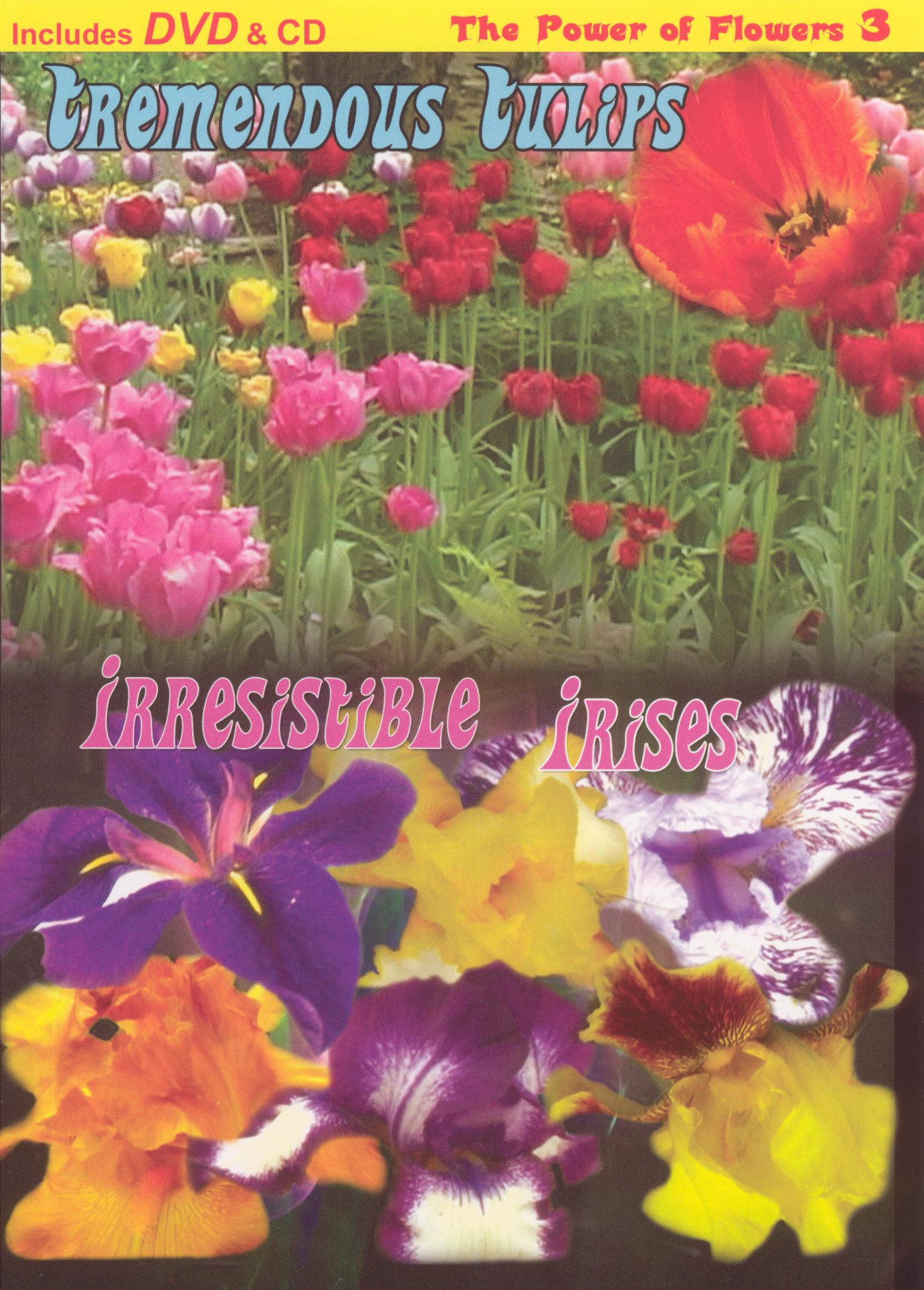 The Power of Flowers, Vol. 3: Tremendous Tulips and Irresistible Irises